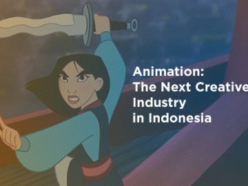 Animation: The Next Creative Industry in Indonesia